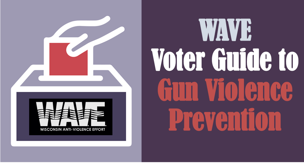 WAVE Voter Guide to Gun Violence Prevention